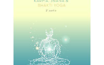 Karma, Jnana et Bhakti Yoga – 2ème partie