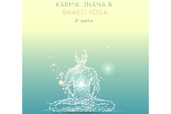 karma-jnana-et-bhakti-yoga-2eme-partie